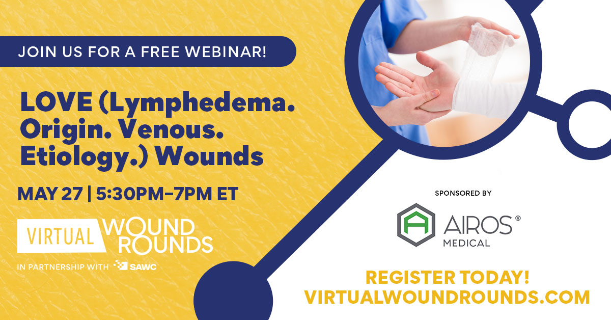 AIROS Co-Presenting LOVE Lymphedema Virtual Wound Rounds with Top Physicians and Therapists